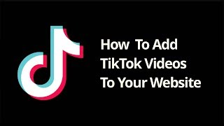 How To Add TikTok Videos On Your Website