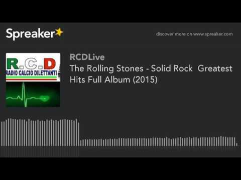 The Rolling Stones - Solid Rock  Greatest Hits Full Album (2015) (part 5 di 5)