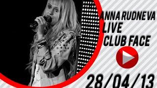 Аня Руднева концерт в клубе FACE 28/04/13
