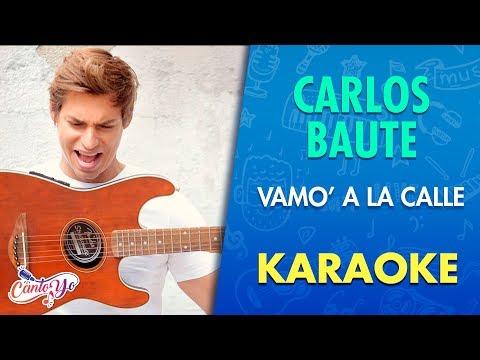 Carlos Baute ft. Chyno Miranda – Vamos A La Calle Remix (Karaoke) | CantoYo