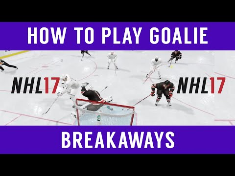 NHL 17 – How to Play Goalie: Breakaways (Advanced Tips)