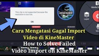 Cara Mengatasi Gagal Import Video di KineMaster