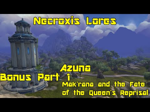 WoW: Legion [Alpha] - Azsuna Bonus 1 - Mak'rana & the Fate of the Queen's Reprisal - Necroxis Lores
