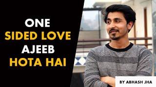 One Sided Love Bhi Ajeeb Hota Hai | Hindi Poetry For One Sided Lovers | Abhash Jha Latest Poem