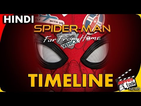 Spider-Man: Far From Home Film Timeline [Explained In Hindi]