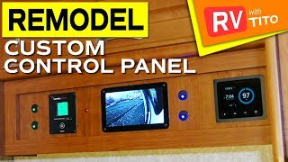 RV REMODEL - Custom Control Panel
