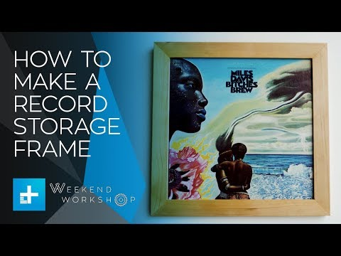 Weekend Workshop Episode 2 - How To Make A Vinyl Storage Frame