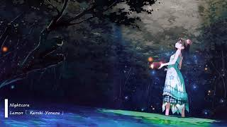 Nightcore - Lemon 「 Kenshi Yonezu 」 【1 hour】