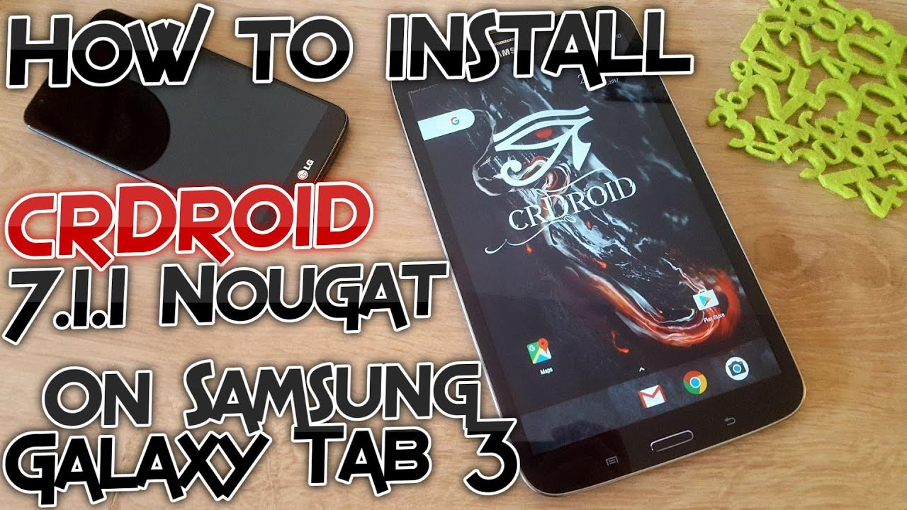 How to install crDroid 7 1 1 Nougat ROM on Samsung Galaxy Tab 3  T31x[Tutorial]