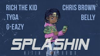 Splashin Remix - Rich The Kid, Chris Brown, Tyga, G-Eazy, Belly [Nitin Randhawa Remix]