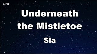 Underneath The Mistletoe - Sia Karaoke 【No Guide Melody】 Instrumental