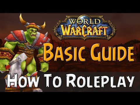 How To Roleplay In World Of Warcraft | Basic Guide