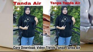 Cara Download Video Tiktok Tanpa Tanda Air No Watermark Youtube
