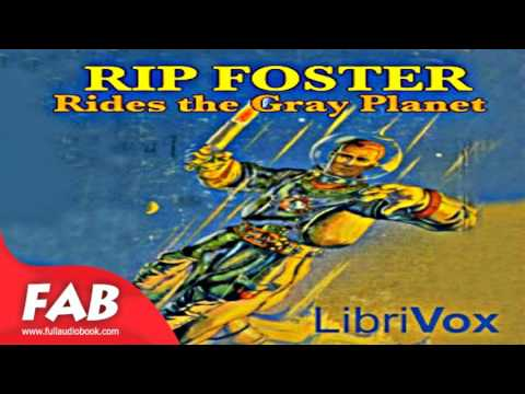 Rip Foster Rides the Gray Planet Full Audiobook by Harold GOODWIN
