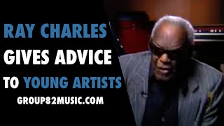 Ray Charles Gives Advice to Young Artists