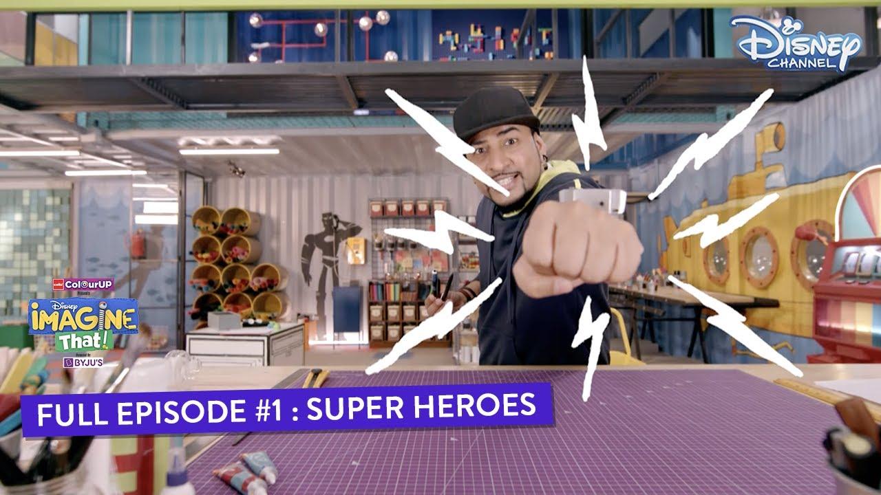 Download Disney Imagine That |  Episode 1 | Super Heroes | Hindi | Disney Channel