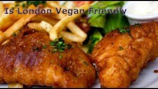 Is London Vegan Friendly?