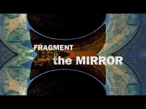 FRAGMENT - the Mirror