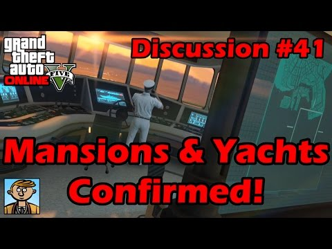 Mansions & Yachts Confirmed! - GTA Discussion #41