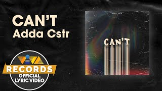 CAN'T - Adda Cstr (Official Lyric Video)