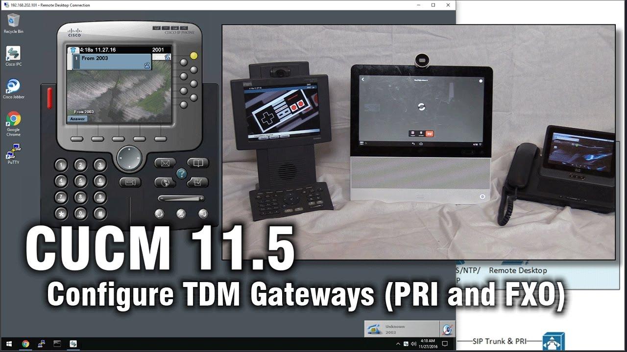 CUCM/CME 11 5: How to configure basic TDM Gateways (PRI & FXO) Home Lab