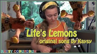 Life's Lemons // Original Song By Kaysy