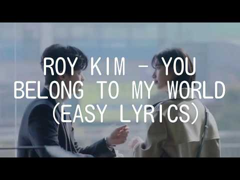 ROY KIM - YOU BELONG TO MY WORLD (EASY LYRICS)