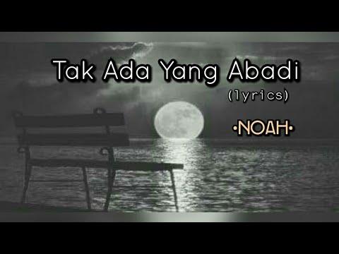 Tak Ada Yang Abadi - Noah (lyrics)