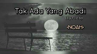 Download Mp3 Tak Ada Yang Abadi - Noah  Lyrics