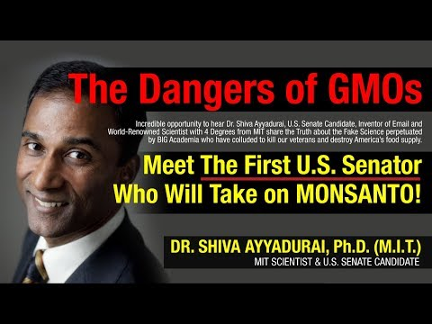Dr. Shiva Ayyadurai on the Dangers of GMOs