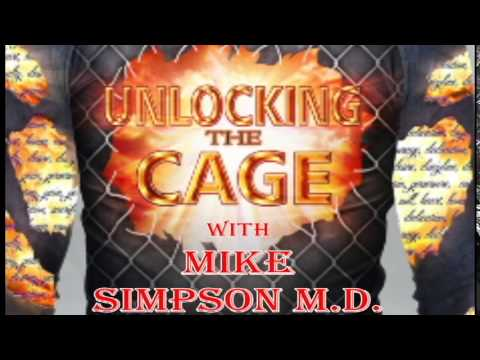 Unlocking the Cage with Mike Simpson, M. D.