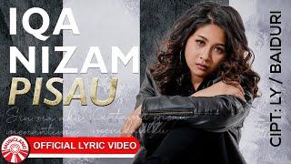 Iqa Nizam - Pisau [Official Lyric Video HD]