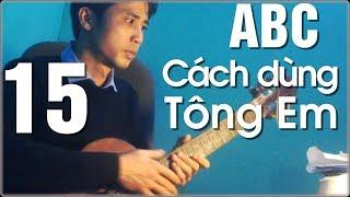 Học đàn Guitar ABC | Hướng dẫn mới học (P15) | Cách dùng tông Em