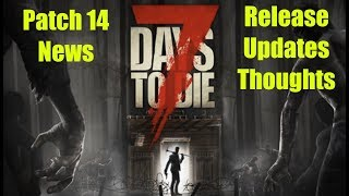 7 Days To Die (PS4) PATCH 14 UPDATE-News/Reaction/Release/Thoughts