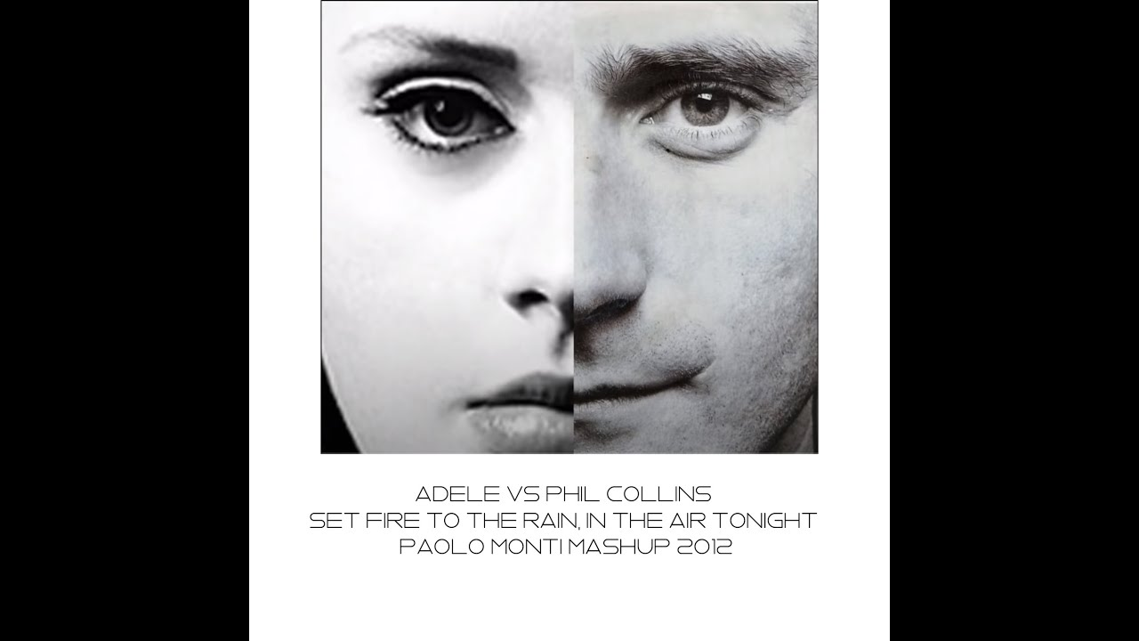 Adele Vs Phil Collins - Set fire to the rain, in the air tonight - Dj Paolo Monti mashup 2012.wmv