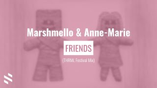 Marshmello & Anne-Marie - FRIENDS (THRML Festival Mix)