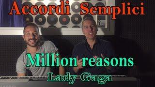 #17 MILLION REASONS (Lady Gaga) - Tutorial Pianoforte - Accordi facili