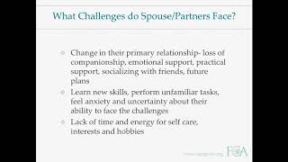 In this webinar, we will identify the issues and challenges that confront spouse/partner caregiver of a person living with dementia at each stage ...
