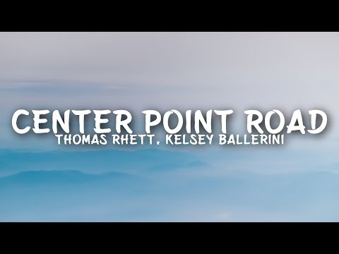 Thomas Rhett - Center Point Road (Lyrics) ft. Kelsea Ballerini