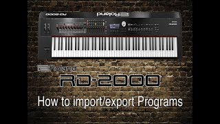 Roland RD-2000 - How to import/export Programs