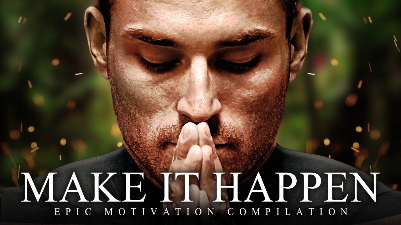 MAKE IT HAPPEN | Best Motivational Speech Video 2020