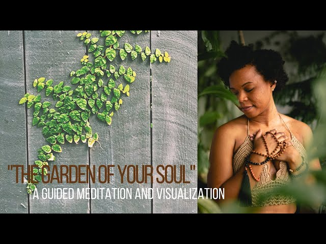 """Love Note: """"The Garden of Your Soul"""", A Guided Meditation and Visualization"""