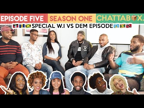 S1E5 W.I vs DEM | Are You Really West Indian Or Is Your Grandma? - Chattabox. (Special)