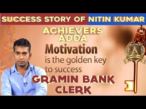 Achievers Adda Success Story Of Nitin Kumar Gramin Bank Clerk - Online Coaching for SBI,IBPS,BAN PO