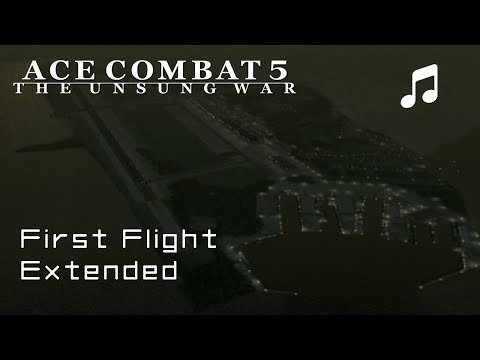 """First Flight"" - Ace Combat 5 OST (Extended)"