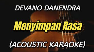 Devano Danendra - Menyimpan Rasa Female Key (Acoustic Karaoke)