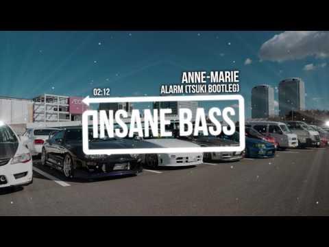 Anne-Marie - Alarm (Tsuki Bootleg) (Bass Boosted)