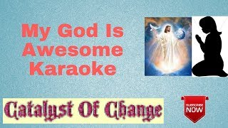 MY GOD IS AWESOME Karaoke - Praise and Worship Instrumental, with Lyrics, No Vocals