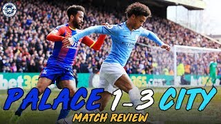 WE NEED TO WIN ALL FIVE... | Crystal Palace 1-3 Man City Match Review