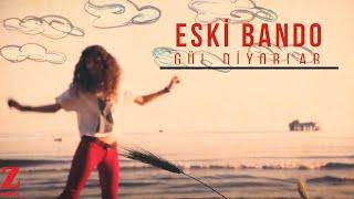 Eski Bando - Gül Diyorlar (Official Video)